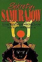 Okładka książki Sekrety Samurajów. Studium o japońskich sztukach walki