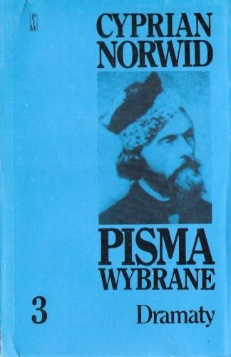 Okładka książki Pisma wybrane. T. 3. Dramaty
