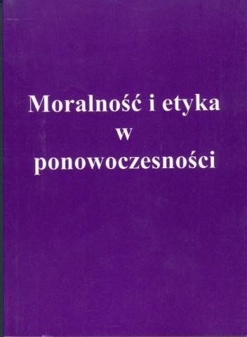 Okładka książki Moralność i etyka w ponowoczesności