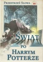 Świat po Harrym Potterze