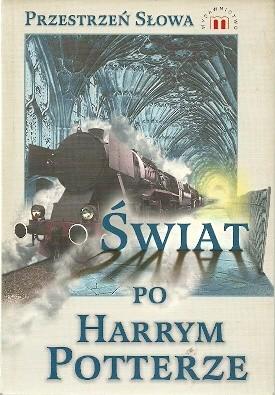 Okładka książki Świat po Harrym Potterze