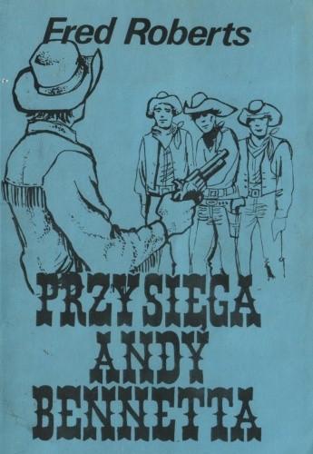 Okładka książki Przysięga Andy Bennetta