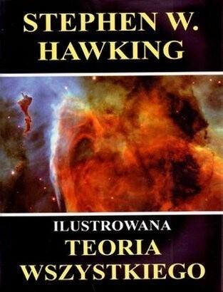 Okładka książki Ilustrowana teoria wszystkiego. Powstanie i losy Wszechświata