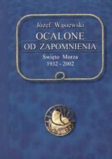 Okładka książki Ocalone od zapomnienia : Święto Morza 1932-2002