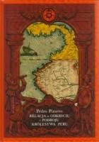 Relacja o odkryciu i podboju Królestwa Peru