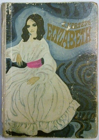 Okładka książki Elizabeth : powieść o życiu Elizabeth Barrett-Browning