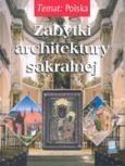 Okładka książki Zabytki architektury sakralnej