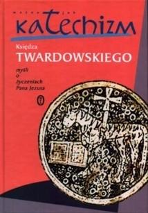 Okładka książki Ważne jak katechizm. Księdza Twardowskiego myśli o życzeniach Pana Jezusa