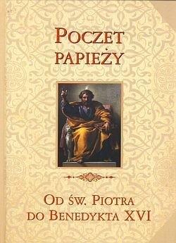 Okładka książki Poczet papieży. Od św. Piotra do Benedykta XVI