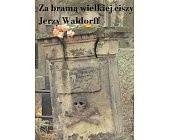 Okładka książki Za bramą wielkiej ciszy: Dwieście lat dziejów Powązek