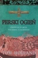 Okładka książki Perski ogień: Pierwsze starcie Wschodu z Zachodem