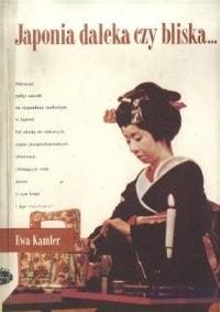 Okładka książki Japonia daleka czy bliska...