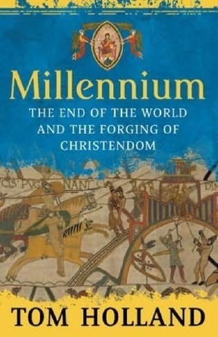 Okładka książki Millennium: The End of the World and the Forging of Christendom
