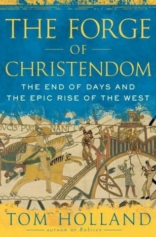 Okładka książki The Forge of Christendom.The end of days and the epic rise of the West