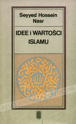 Okładka książki Idee i wartości islamu