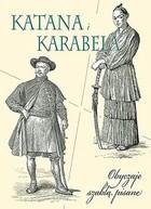 Okładka książki Katana i karabela. Obyczaje szablą pisane