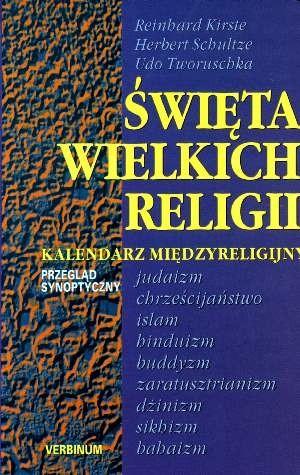 Okładka książki Święta wielkich religii : kalendarz międzyreligijny : przegląd synoptyczny