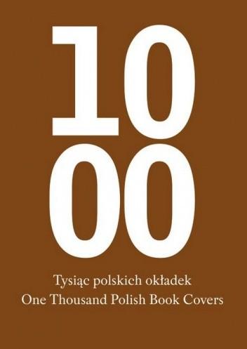 Okładka książki Tysiąc polskich okładek. One Thousand Polish Book Covers