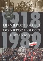 Od niepodległości do niepodległości. Historia Polski 1918–1989
