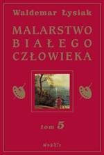 Okładka książki Malarstwo Białego Człowieka t.5