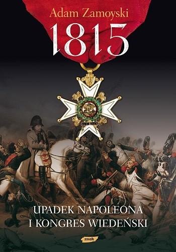 Okładka książki 1815. Upadek Napoleona i Kongres Wiedeński