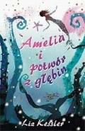 Okładka książki Amelia i potwór z głębin