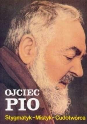 Okładka książki Ojciec Pio : stygmatyk, mistyk, cudotwórca