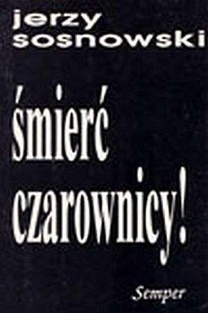 Okładka książki Śmierć czarownicy! Szkice o literaturze i wątpieniu