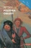 Okładka książki Polityka obłudy. Kontrola rozrodczości w Rumunii pod rządami Ceausescu