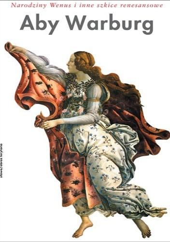 Okładka książki Narodziny Wenus i inne szkice renesansowe