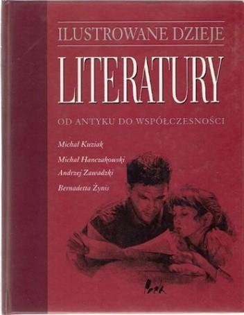Okładka książki Ilustrowane dzieje literatury od antyku do wpółczesności
