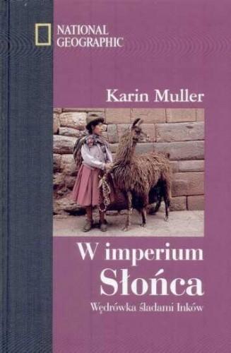 Okładka książki W imperium Słońca Wędrówka śladami Inków
