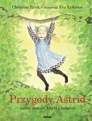 Okładka książki Przygody Astrid - zanim została Astrid Lindgren