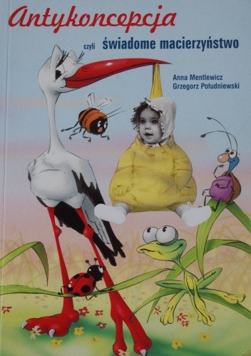 Okładka książki Antykoncepcja czyli świadome macierzyństwo