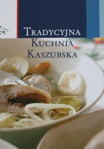 Okładka książki Tradycyjna kuchnia Kaszubska