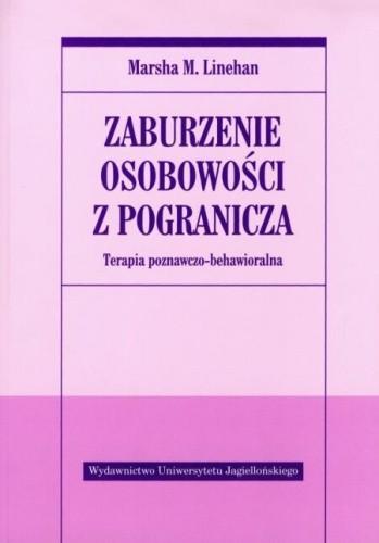 Okładka książki Zaburzenie osobowości z pogranicza. Terapia poznawczo-behawioralna.