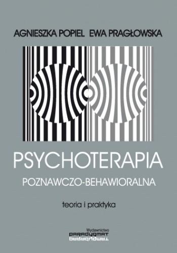 Okładka książki Psychoterapia poznawczo-behawioralna. Teoria i praktyka
