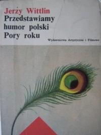 Okładka książki Przedstawiamy humor polski. Pory roku