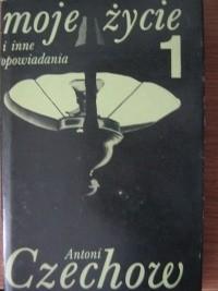 Okładka książki Moje życie i inne opowiadania 1