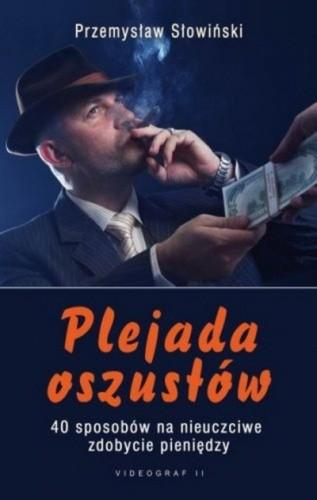 Okładka książki Plejada oszustów. 40 sposobów na nieuczciwe zdobycie pieniędzy