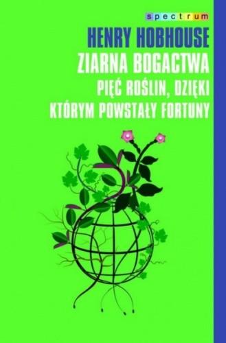 Okładka książki Ziarna bogactwa: Pięć roślin, dzięki którym powstały fortuny