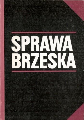 Okładka książki Sprawa brzeska. Dokumenty i materiały