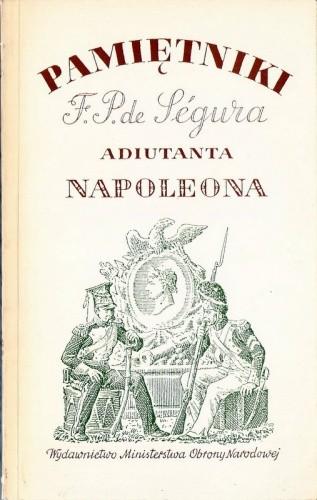 Okładka książki Pamiętniki Filipa Pawła de Ségura adiutanta Napoleona