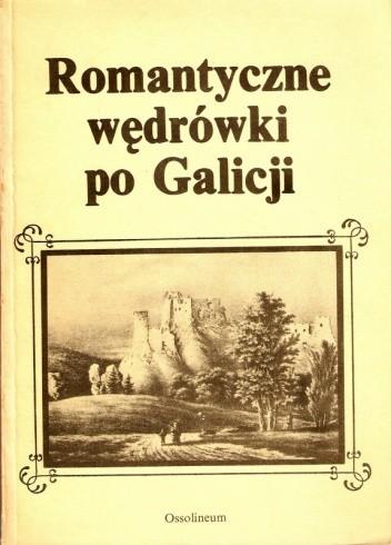 Okładka książki Romantyczne wędrówki po Galicji