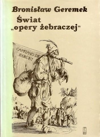 """Okładka książki Świat """"opery żebraczej"""". Obraz włóczęgów i nędzarzy w literaturach europejskich XV-XVII wieku"""