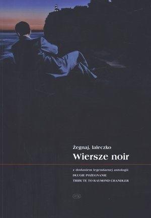 Okładka książki Żegnaj, laleczko. Wiersze noir