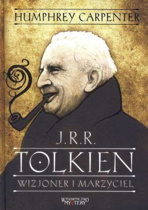 Okładka książki J.R.R. Tolkien. Wizjoner i marzyciel