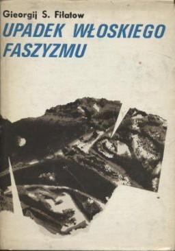 Okładka książki Upadek włoskiego faszyzmu