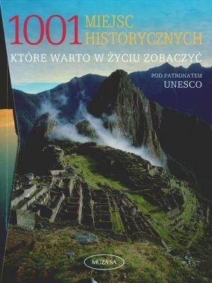 Okładka książki 1001 miejsc historycznych, które warto w życiu zobaczyć