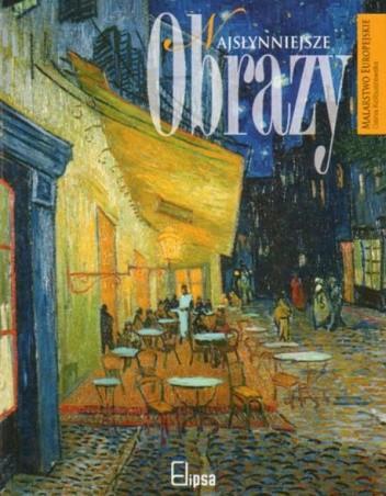 Okładka książki Najsłynniejsze obrazy malarstwa europejskiego